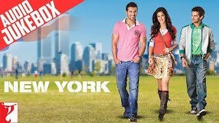 New York Audio Jukebox   Full Songs   John Abraham   Katrina Kaif   Neil Nitin Mukesh