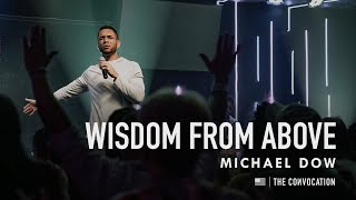Wisdom from Above | Michael Dow | Burning Ones PA Convocation | Session 5