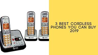3 Best Cordless Phones You Can Buy 2019