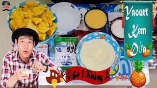 Làm Yaourt Kem Dứa Có 1 Không 2 Ngon Tuyệt Cú Mèo (Yaourt Pineapple ice cream)