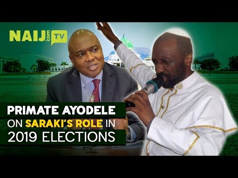 Nigeria Latest News: Primate Ayodele's Predictions About The Upcoming 2019 Elections | Naij.com TV