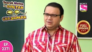 Taarak Mehta Ka Ooltah Chashmah - Full Episode 2371 - 10th October, 2019