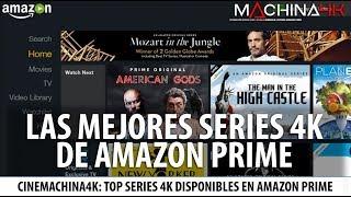 LAS MEJORES SERIES 4K EN AMAZON PRIME | CINEMACHINA4K RECOMENDACIONES 4K HDR