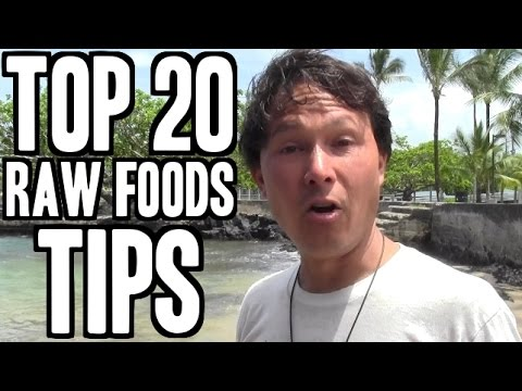 Top 20 Tips I Wish I Knew 20 Year Ago When I Started a Raw Foods Diet