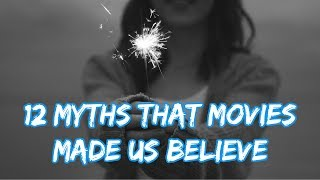 12 Myths That Movies Made Us Believe