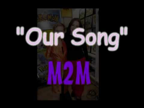 M2m Our Song.mp4 video