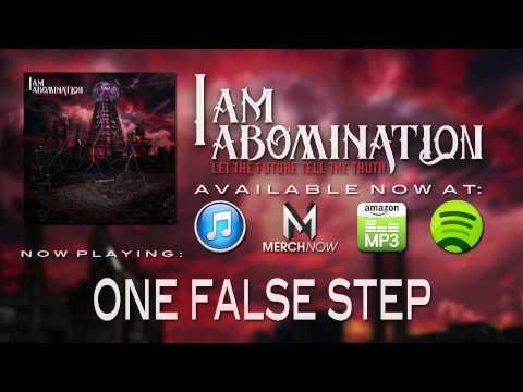 I Am Abomination - One False Step