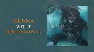 Gunna - Wit It [Official Audio]