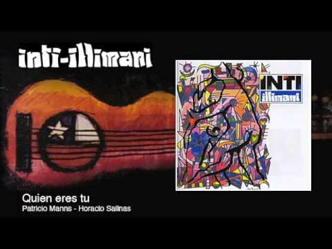Inti-Illimani - Quién Eres Tú
