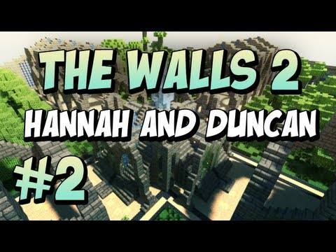 The Walls 2 - Team Duncan and Hannah, Part 2