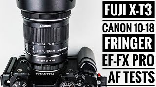 Fuji X-T3 | Canon 10-18 STM | Fringer EF-FX Pro - Autofocus Tests