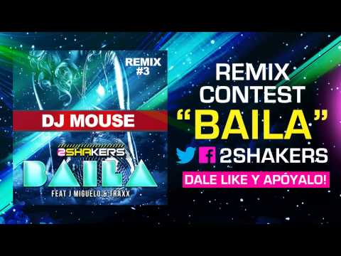 2Shakers feat J Miguelo - Baila (DJ Mouse Remix)