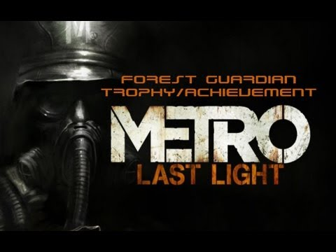 Metro: Last Light Forest Guardian Trophy/Achievement Guide