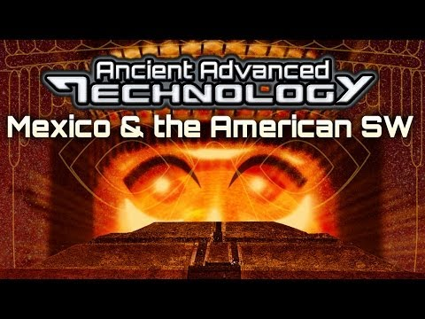 ANCIENT ADVANCED TECHNOLOGY In Mexico and the American Southwest - FEATURE - Cat# U1141Y