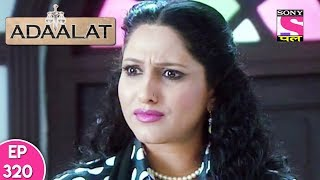 Adaalat - अदालत - Episode 320 - 8th August, 2017