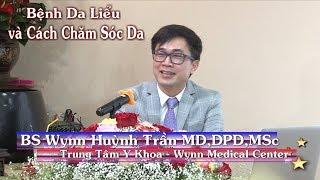 BS Wynn Huỳnh Trần - Bệnh Da Liểu và Cách Chăm Sóc Da - tại HNTT Ngày 11-11-2018