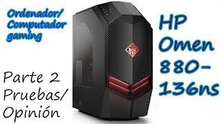 HP Omen 880-136ns (Ordenador Gaming) Parte 2 - Pruebas y opinión