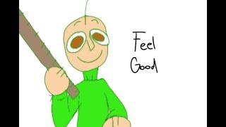 Feel good // animation meme // Baldi's basics (BBIEAL) Princibaldi? (Super old)