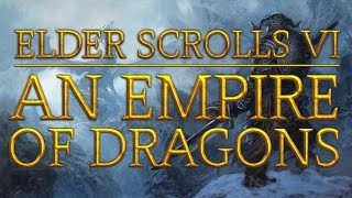 Elder Scrolls 6: The TIGER DRAGON EMPIRE! (Theory)