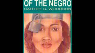 Carter G Woodson: The Mis-Education of the Negro (audiobk) pt 2