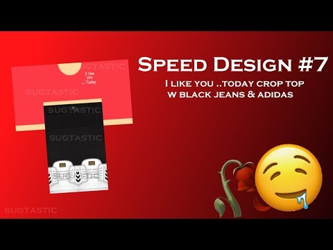 ROBLOX Speed Design #7 || I like you ...Today crop top & black jeans w/ adidas