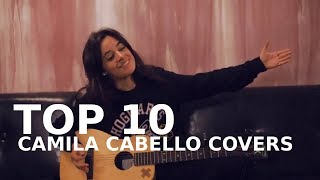 Download Lagu TOP 10: CAMILA CABELLO COVERS Gratis STAFABAND