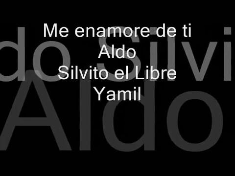 Los Aldeanos   Me enamore de ti   Aldo, Silvito el Libre