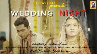 WEDDING NIGHT ||  Howzthat || Ft. R.Sushmita & Skand Kumar