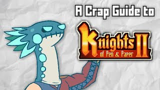 A Crap Guide to Knights of Pen & Paper 2 [Sponsored]