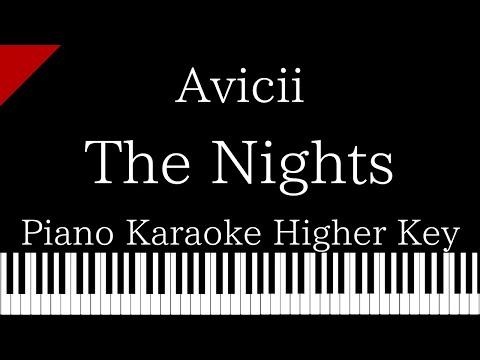 【Piano Karaoke Instrumental】The Nights / Avicii【Higher Key】