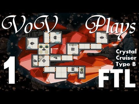 VoV Plays FTL: Crystal Cruiser Type B! - Part 1: Hostile Takeovers