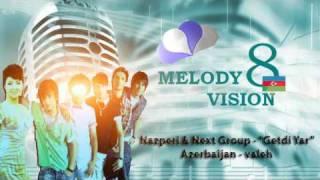 "MelodyVision 8 - AZERBAIJAN - Nazperi und Next Group -  ""Getdi Yar"""
