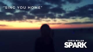 Sing You Home - Chris Miller