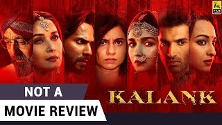 Kalank | Not A Movie Review | Madhuri Sanjay Alia Varun Aditya Sonakshi | Sucharita Tyagi