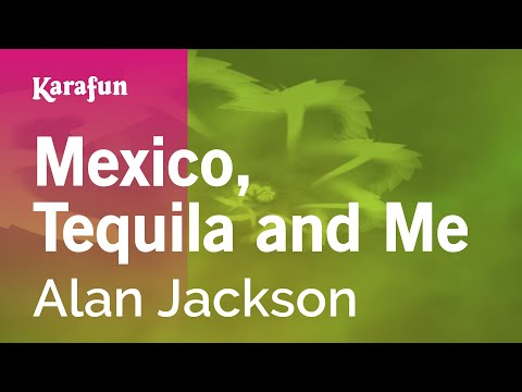 Alan Jackson - Mexico Tequila And Me