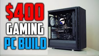 Best $400 Budget Gaming PC Build - 2019