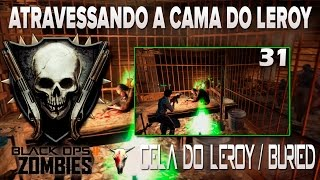 COD BO2 - ZOMBIES / BURIED 31 - Atravessando a cama do leroy (Glitches/Bugs) 2015