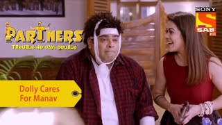 Your Favorite Character | Dolly Cares For Manav | Partners Double Ho Gayi Trouble