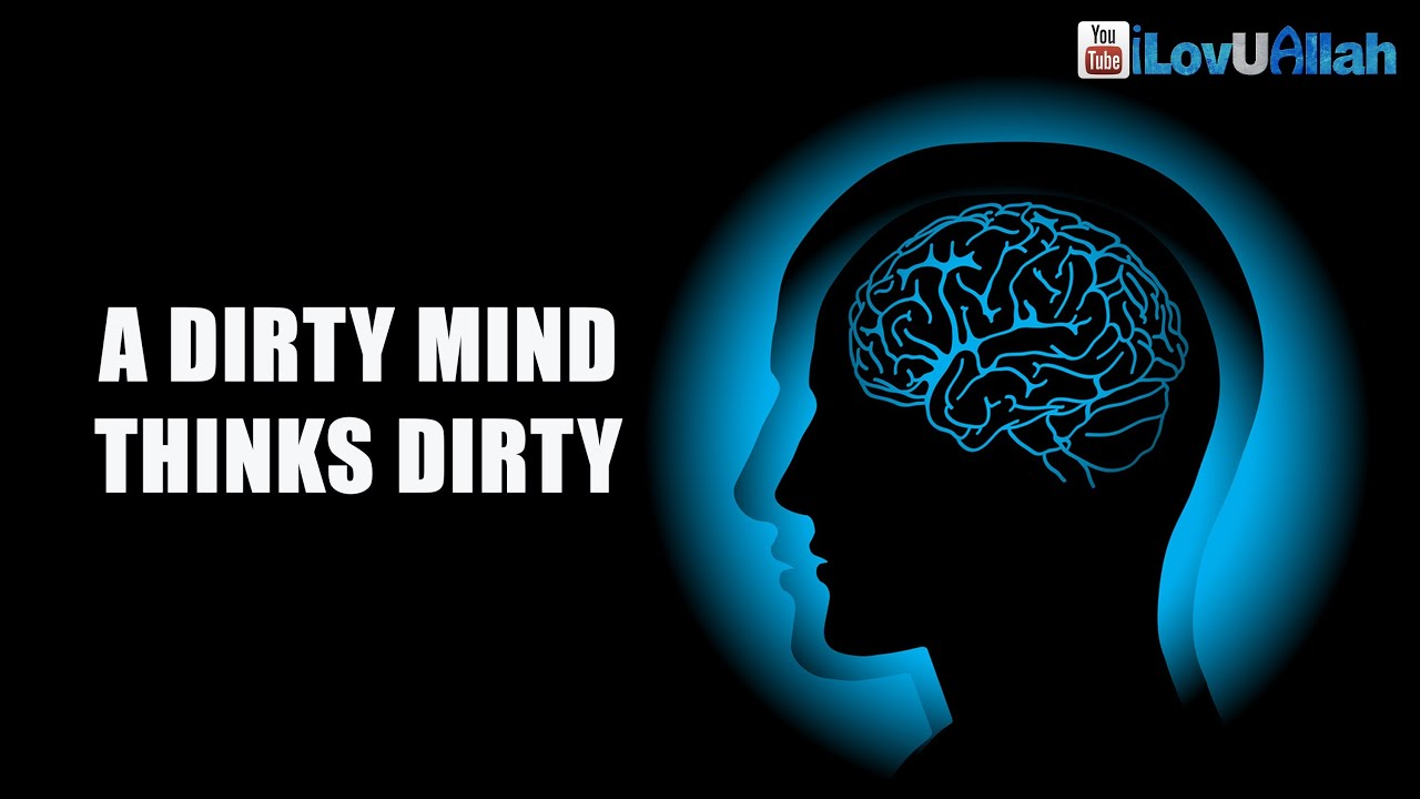 A Dirty Mind Thinks Dirty ᴴᴰ | Mufti Menk - YouTube