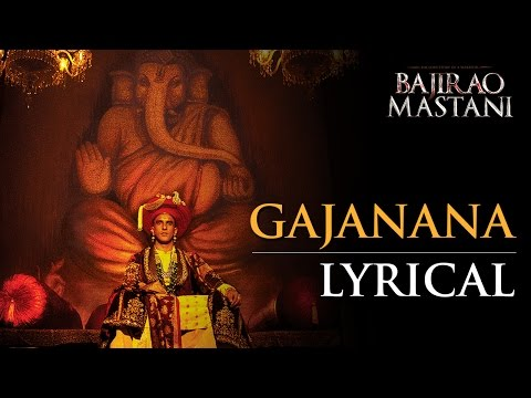Lyrical: Gajanana | Full Song With Lyrics | Bajirao Mastani
