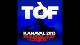 Barikad Crew Kanaval 2013 - TOF