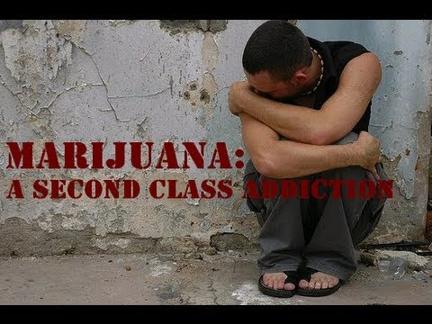 Marijuana: A Second Class Addiction