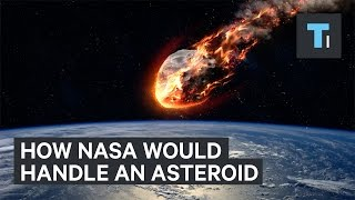How NASA would handle a killer asteroid