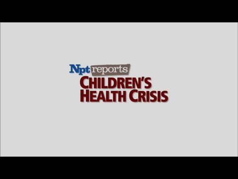 NPT Reports: Children's Health Crisis - Overview