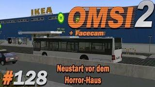 Neustart vor dem Horror-Haus ★ OMSI 2 #128 ★ Let's play Omsi 2 Der Omnibussimulator 2