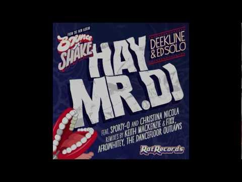 Deekline & Ed Solo - Hay Mr DJ ft Sporty-O & Christina Nicola (AfroWhitey Remix)