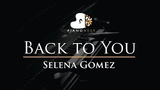 Download Lagu Selena Gomez - Back to You - Piano Karaoke / Sing Along / Cover with Lyrics Gratis STAFABAND