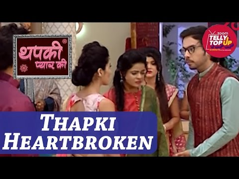 Thapki To Be Heartbroken In 'Thapki Pyar Ki' | #TellyTopUp