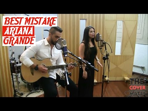 Best Mistake - Ariana Grande (feat. Big Sean) - The Cover Mates