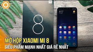 Đập hộp Xiaomi Mi 8 - Siêu phẩm mạnh nhất giá rẻ nhất